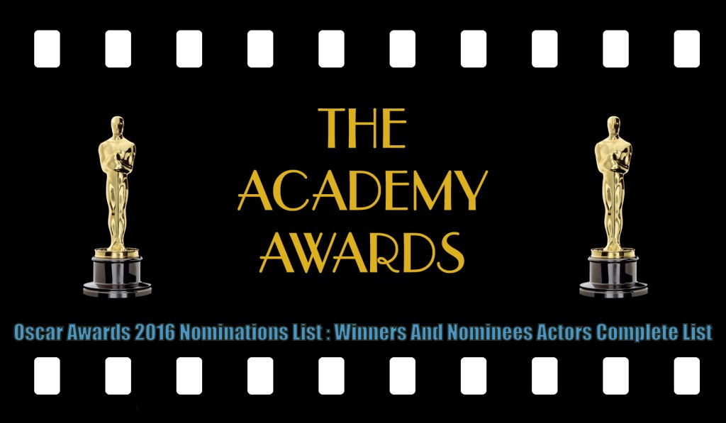 Oscar-Awards-2016-Nominations-List-Winners-And-Nominees-Actors-Complete-List-1024x597