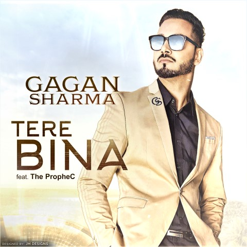 Gagan Sharma - Tere Bina Produced by The PropheC - Single Cover (Small)