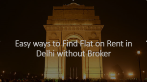 Easy ways to find Flat on Rent in Delhi without Broker