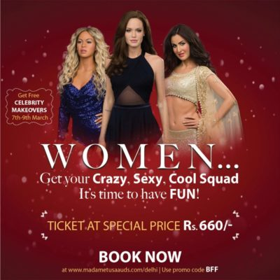 Glam up Ladies, as Madame Tussauds organizes free makeover session with exciting discounts on this Women's Day